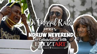 Gambar cover Di Tinggal Rabi - NDX A.K.A (Cover) By Ndruw Neverend in Collaboration with Emozt Art