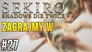 Zagrajmy w Sekiro: Shadows Die Twice [#27] - GENICHIRO ASHINA
