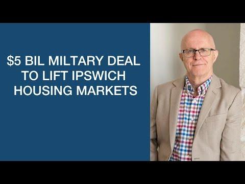 $5 Bil Miltary Deal to Lift Ipswich Housing Markets