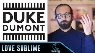 Stefano Fontana racconta Duke Dumont (parte 7)