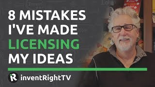 8 Mistakes I've Made Licensing My Ideas