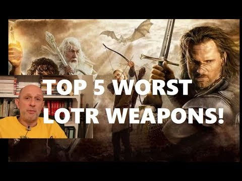 TOP 5 WORST WEAPONS In The Lord Of The Rings Trilogy