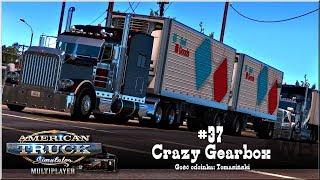 "American Truck Simulator - #37 ""Crazy Gearbox"""