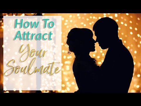 Find Your Soulmate - How To Attract A Soulmate