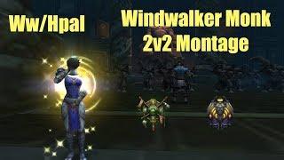 WINDWALKER MONK 2V2 MONTAGE #3 (WW/HPAL) - World of Warcraft 7.3.5