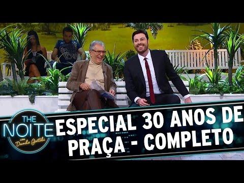 Especial 30 anos de A Praça É Nossa - Completo | The Noite (11/05/17)