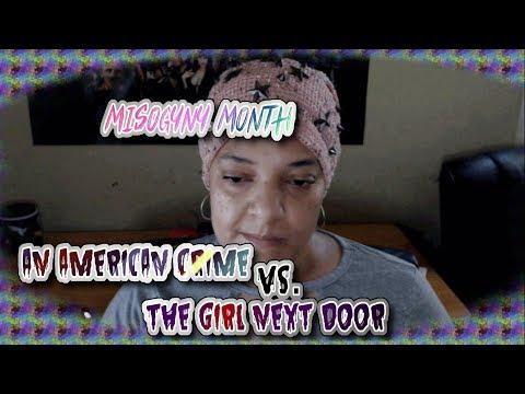 An American Crime Vs. The Girl Next Door - A Rokkit88 Special!