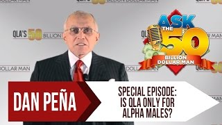 Ask The 50Billion Dollar Man - Special Episode: Is QLA Only For Alpha Males?