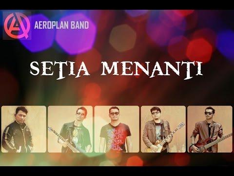 AEROPLAN BAND - SETIA MENANTI ( Official Lyrics MV )