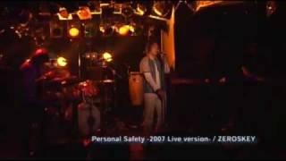 ZEROSKEY (ゼロスキィ) Personal Safety (浅倉大介) -Live version 2007...