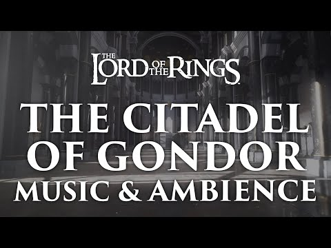 Lord Of The Rings Music & Ambience | The Citadel Of Gondor - Minas Tirith