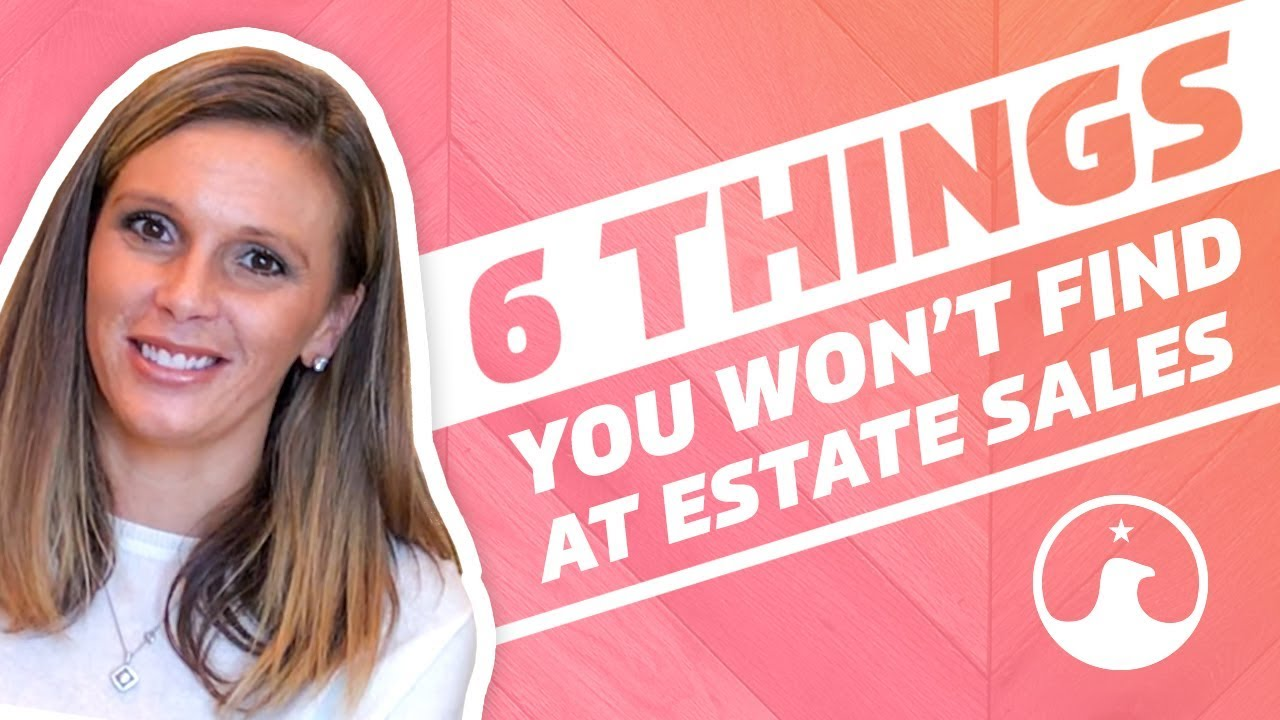6 Things an Estate Company Can't Sell