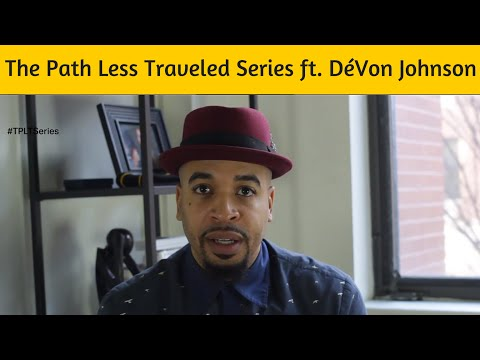 The Path Less Traveled Series ft. Magazine Publisher DéVon Johnson