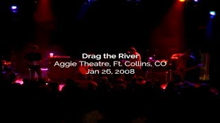 Drag The River - Live at Aggie Theater, Ft. Collins, CO January 26, 2008