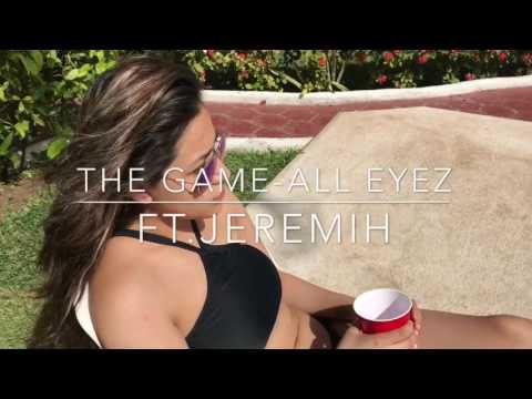 The Game - All Eyez ft. Jeremih (Nathalie Velazquez)
