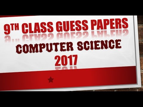 Computer Science 9th Class Guess Papers 2017