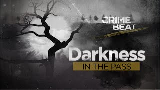 Crime Beat: Darkness in the Pass  | S1 E6
