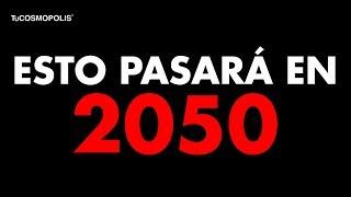 14 HECHOS PER... TURBADORES que SUCEDERÁN en 2050