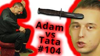 Adam vs Tata #104 Wbijanie noża #PIKUTY