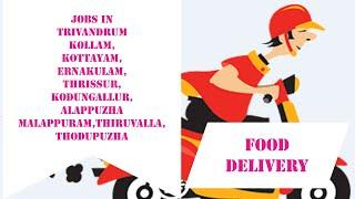 Job Vacancy In Trivandrum | Food Delivery Jobs Trivandrum | Job Vacancy in Kerala | Partime Jobs