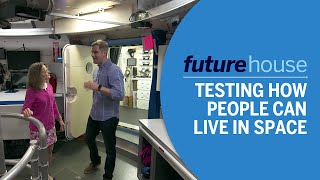 Future House Extras | Testing How People Can Live in Space