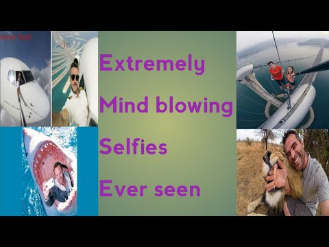 MOST DANGEROUS SELFIES EVER !!WORLD'S BEST SELFIE EVER TAKEN