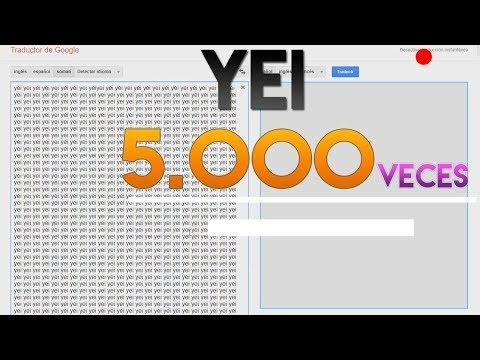 PONGO 5000 VECES YEI Y PASA ESTO!! No Imaginaras lo que salio | Google Translate/Traductor