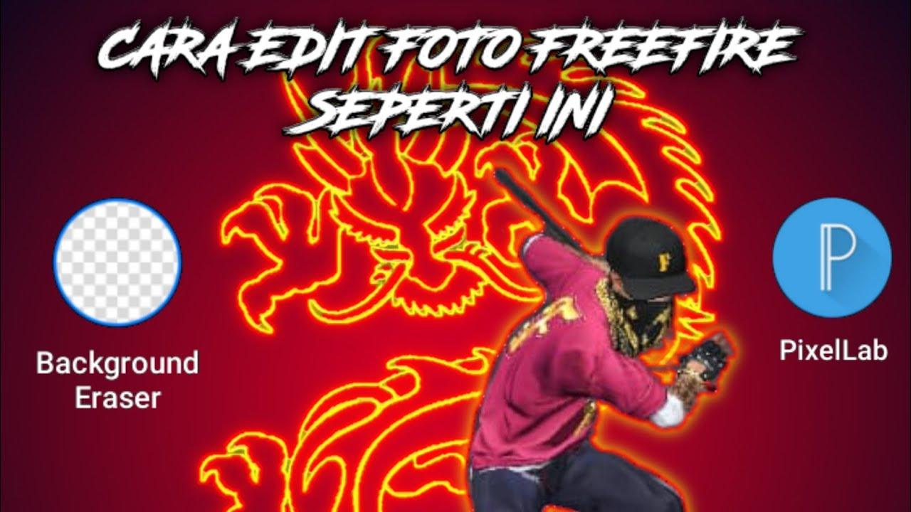 Cara Edit Foto Wallpaper Keren Freefire 2020 Youtube