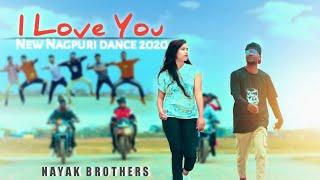 NEW NAGPURI DANCE VIDEO 2020 || I LOVE YOU SINGER JUGESH NAYAK ||FT. NAYAK BROTHERS FULL HD