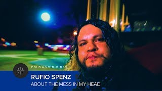 Rufio Spenz – About The Mess In My Head [OFFICIAL VIDEO]