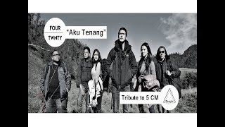 Fourtwnty - Aku Tenang - Tribute to 5 Cm [ Lyric Video ]