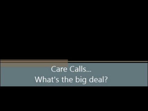 Care Calls...What's the big deal?