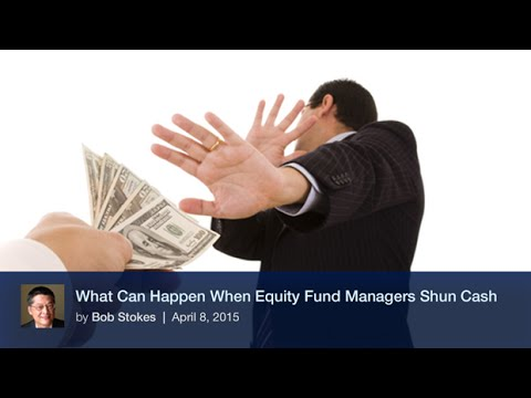 What Happens When Equity Fund Managers Shun Cash?