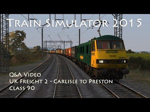 Train Simulator 2015 - Q&A Video - UK Freight 2: Carlisle to Preston (Class 90)