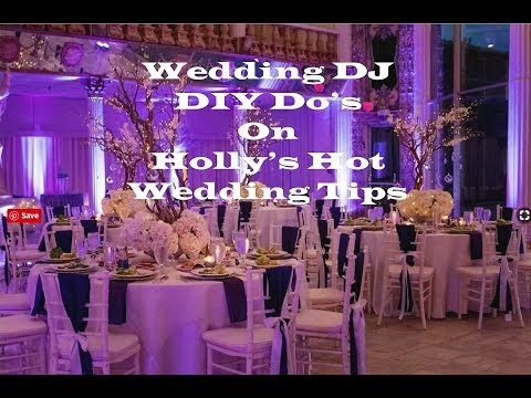 Wedding DJ DIY Do's Holly's Hot Wedding Tips