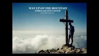 WAY UP ON THE MOUNTAIN - JAMES AND  JEFF EASTER