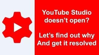 Why YouTube Studio YT Studio doesn't open and work, YT studio got stuck or hang