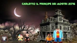 CARLETTO IL PRINCIPE DEI MOSTRI (Remix 2016)
