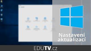 Nastavení aktualizací pro Windows 10 | EduTV
