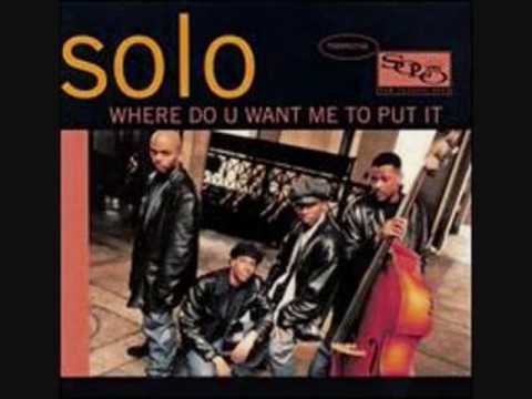 Solo - Where Do U Want Me to Put It  (with guest intro vocal by Tré)