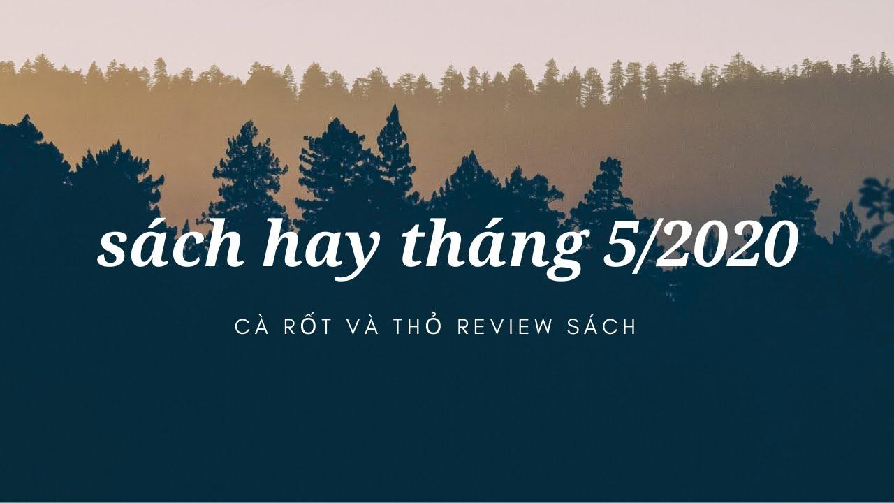 [review sách] SÁCH HAY THÁNG 5/2020: rất nhiều sách 5 SAO | cà rốt và thỏ