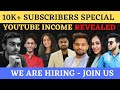 10000 subscribers YouTube money | we are hiring content creators | YouTube revenue | Income revealed