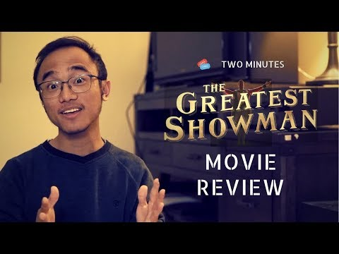 Two Minutes Movie Review | The Greatest Showman