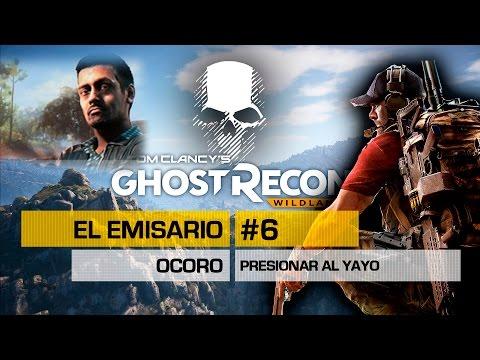 GHOST RECON WILDLANDS | #6 EL EMISARIO -OCORO-