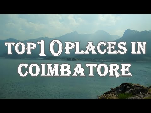 Top 10 Tourist Places In Coimbatore