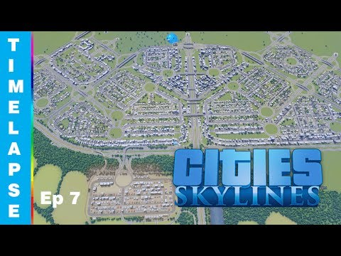 Cities Skylines Timelapse Episode 7  - First Transport Hub