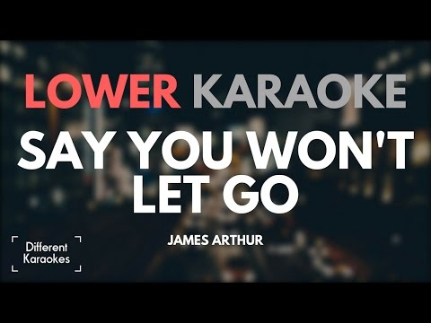 James Arthur - Say You Won't Let Go (LOWER Key Karaoke)
