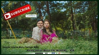 Isharon Isharon Mein (Twilight Mix) _ Being Indian Music PRE WEDDING _ NSB_9563951347