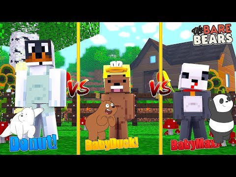 Minecraft WE BARE BEARS VS - ICE BEAR (Donut) VS GRIZZLY BEAR (Baby Duck) VS PANDA BEAR (Baby Max)
