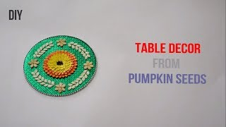 Table decor from pumpkin seeds |Recycled Craft| ||Creative Indian Arts|| #48